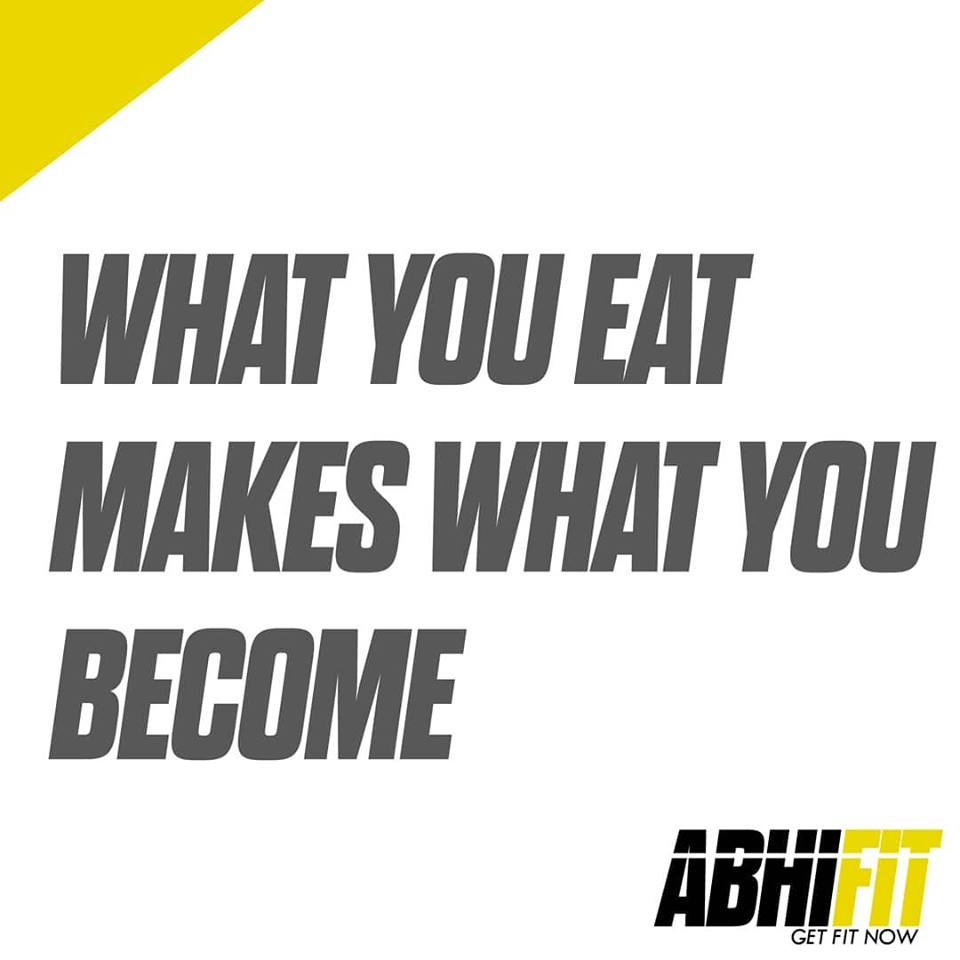 Dubai Best Personal Fitness Trainer and Nutrition Coach Abhinav Malhotra - What You Eat Makes What You Become