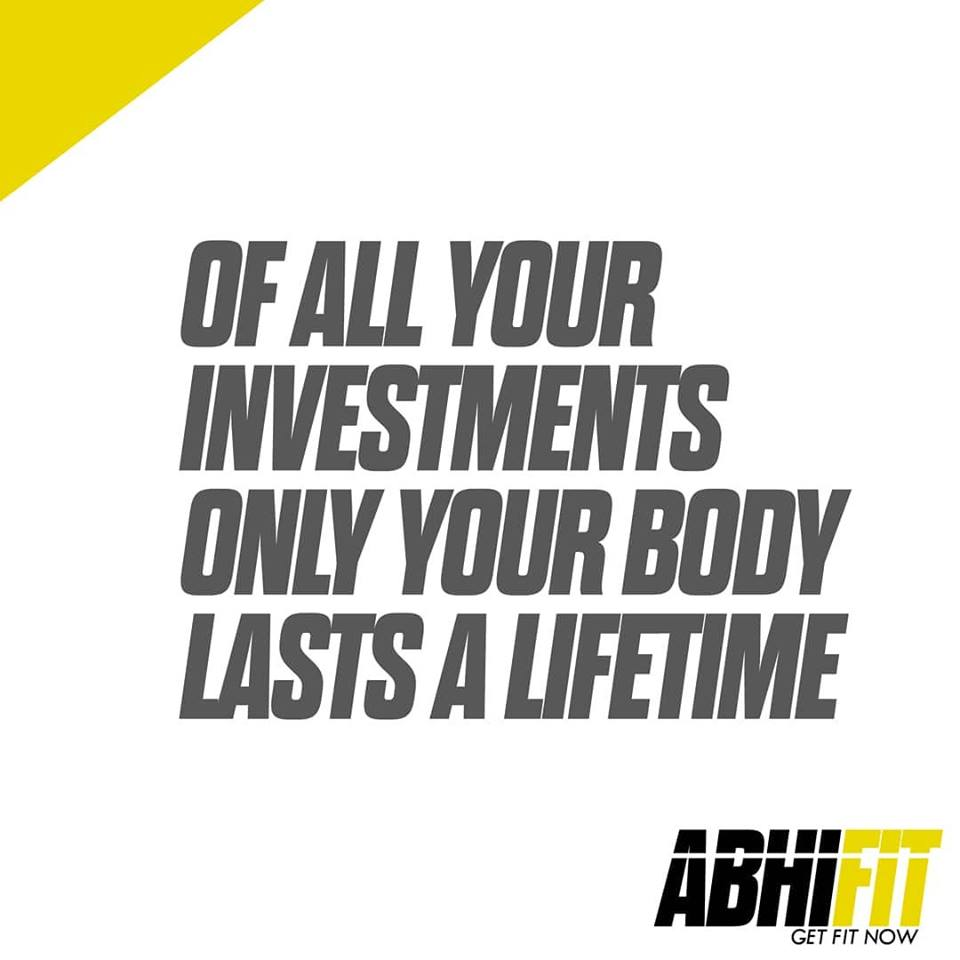 Of All Your Investments Only Your Body Lasts A Lifetime Dubai Personal Fitness Trainer Abhinav Malhotra