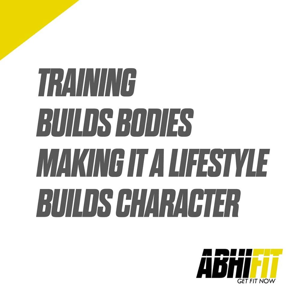 Training Builds Bodies Making It A Lifestyle Builds Character Dubai Personal Fitness Trainer Abhinav Malhotra
